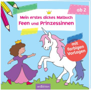 Ars Edition - Mein erstes dickes Malbuch Feen und Prinzessinnen, Malbuch, ab 2 Jahren, 80 Seiten