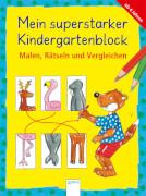 Arena Mein superstarker Kindergartenblock - Malen, Rätseln und Vergleichen